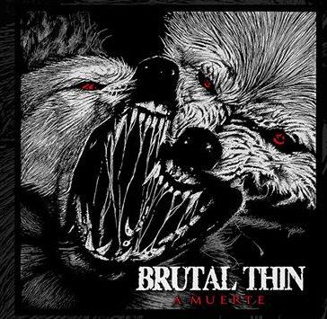 BRUTAL THIN estarán presentando su nuevo disco el 23 de Marzo en Málaga