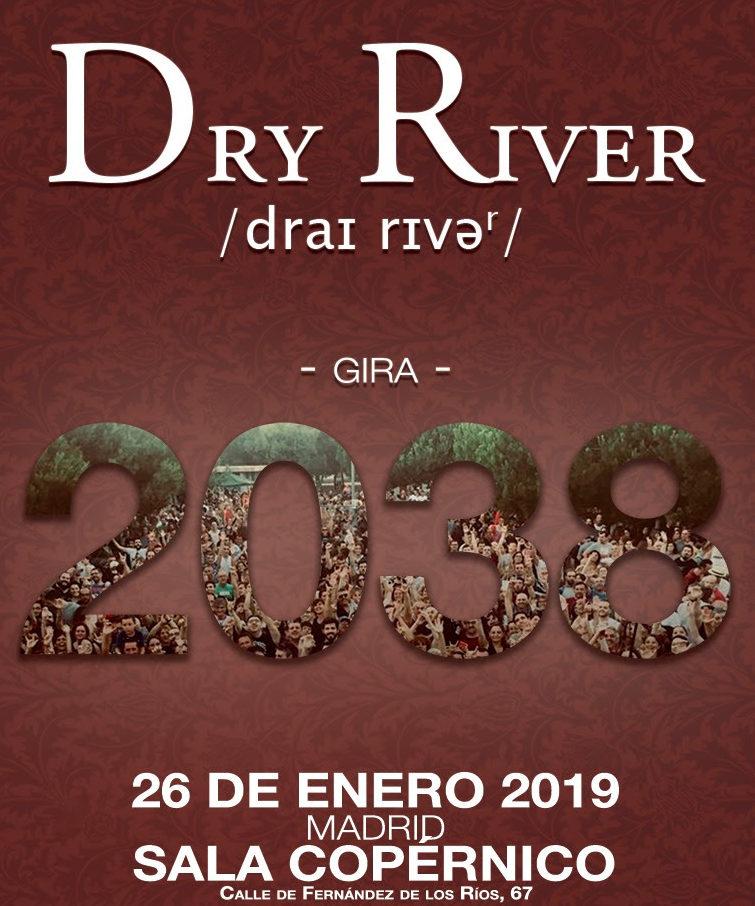 DRY RIVER estarán actuando en Madrid el 26 de Enero en un concierto muy especial