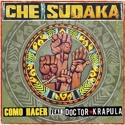 CHE SUDAKA: Nuevo videoclip «Cómo Hacer» feat. Doctor Krápula + Próximos conciertos
