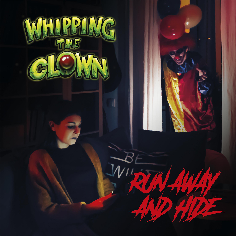 RESEÑA DE «RUN AWAY AND HIDE» EL NUEVO DISCO DE WHIPPING THE CLOWN