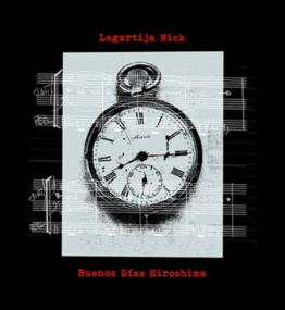 LAGARTIJA NICK adelanta 'BUENAS NOCHES HIROSHIMA', primer tema incluído en 'LOS CIELOS CABIZBAJOS' su nuevo álbum