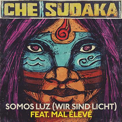 [CHE SUDAKA] Publica el videoclip «Somos luz (Wir sind Licht)» feat. Mal Élevé, su último single