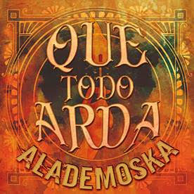 ALADEMOSKA prenden fuego con el segundo anticipo de su próximo álbum