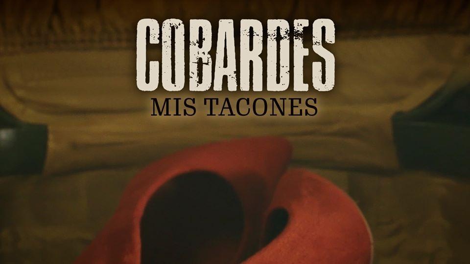 Mis tacones, single & videoclip del nuevo disco de Cobardes