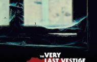 The Very Last Vestige Of Life lanza su primer LP