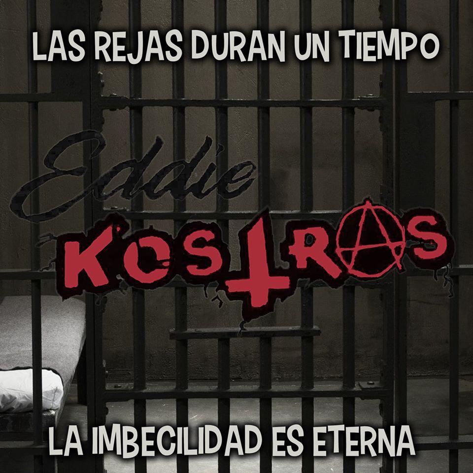Eddie Kostras tiene nuevo EP «Las Rejas Duran Un Tiempo La Imbecilidad Es Eterna»