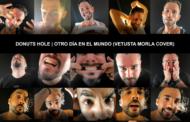 Donuts Hole estrenan videoclip cover del tema «Otro día en el mundo»