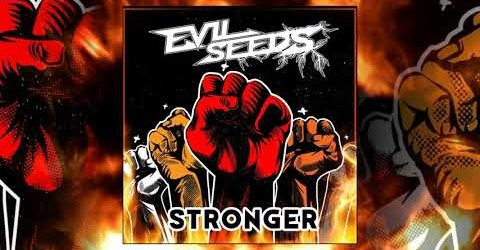 EVIL SEEDS «STRONGER»