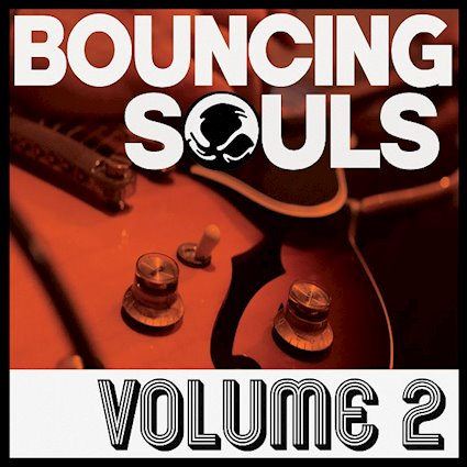 Reseña – Review: The Bouncing Souls «Volume 2»