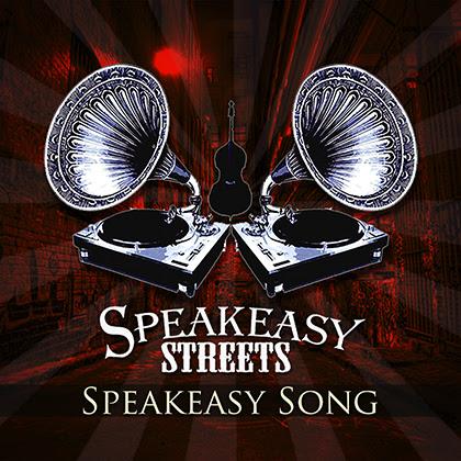 SPEAKEASY STREETS: Estrena su primer single 'Speakeasy Song'