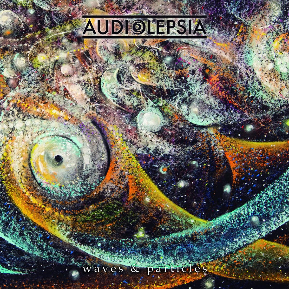 Audiolepsia presenta su nuevo disco «Waves & Particles»