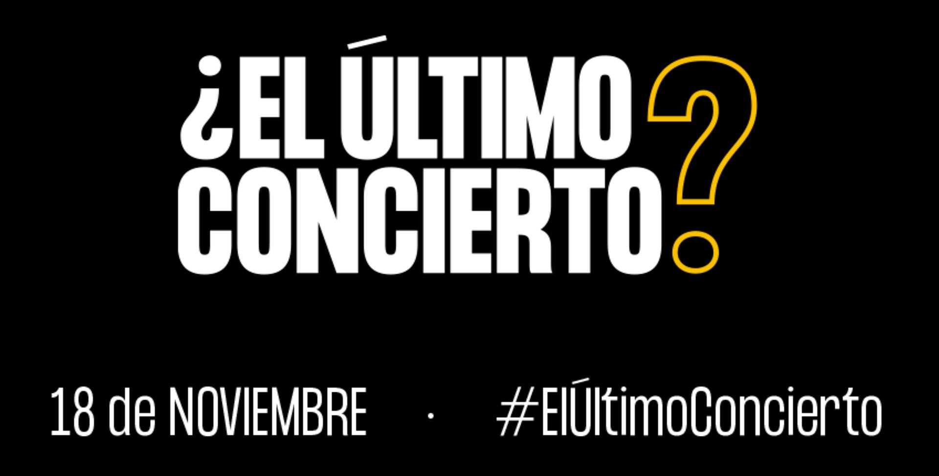 #ElÚltimoConcierto – Manifiesto