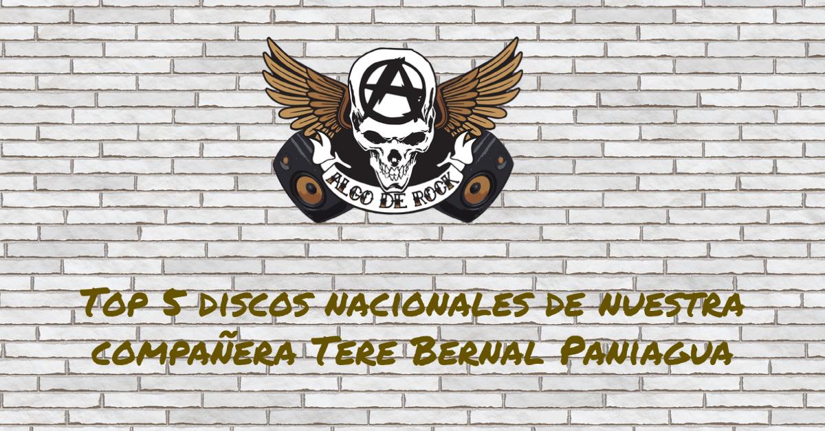 Top 5 discos nacionales de Tere Bernal Paniagua