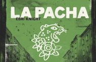 EBRI KNIGHT publica su nuevo vídeo «La Pacha»