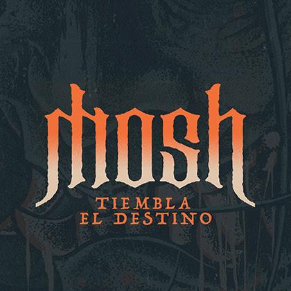 MOSH: 'Tiembla el Destino' es el nuevo single y videoclip