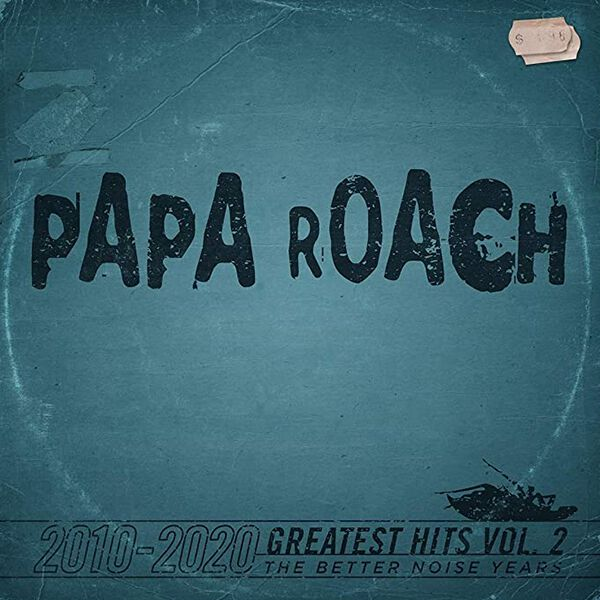 Reseña – review: Papa Roach «Greatest Hits Vol.2 (The Better Noise Years)»