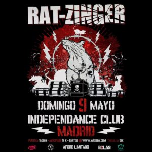 RAT-ZINGER EL 9 DE MAYO EN MADRID (SALA INDEPENDANCE CLUB)