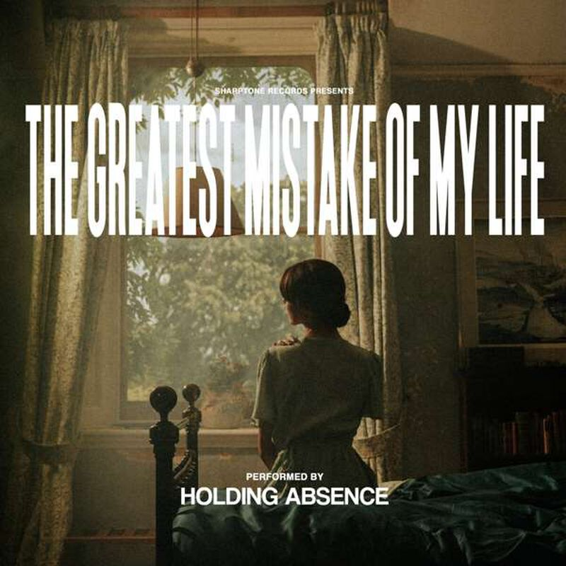 Reseña – review: Holding Absence «The Greatest Mistake Of My Life»