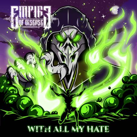 Reseña: Empire Of Disease «With All My Hate»