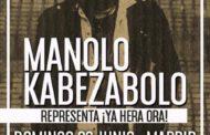 Manolo Kabezabolo estará actuando en Madrid el 20 de junio