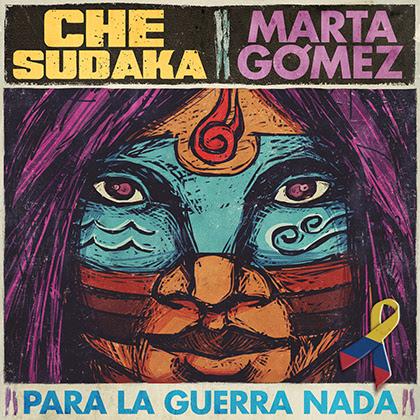 CHE SUDAKA: estrena su nuevo single 'Para la guerra nada' junto a MARTA GÓMEZ